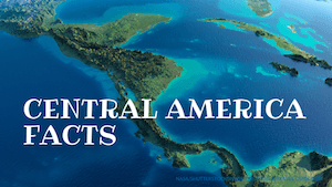 Central America facts for Kids - Kids World Travel Guide - image by Shutterstock/NASA