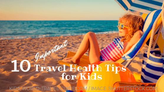 Travel Health Tips for Kids