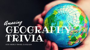 Geography Trivia by Kids World Travel Guide