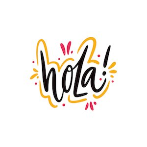 Hola means 'Hello' in Spanish